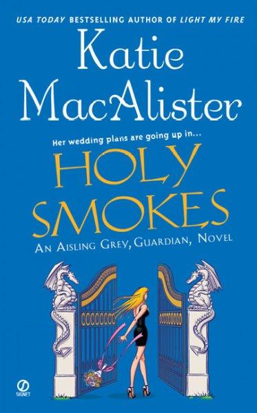 Holy Smokes: An Aisling Grey, Guardian, Novel (Paperback)