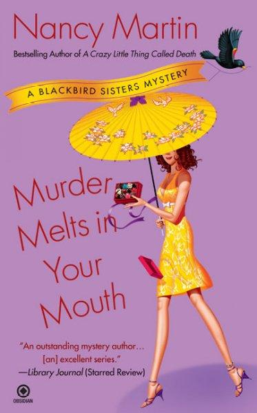 Murder Melts in Your Mouth: A Blackbird Sisters Mystery (Paperback)