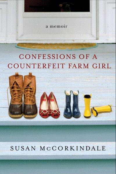 Confessions of a Counterfeit Farm Girl (Paperback)