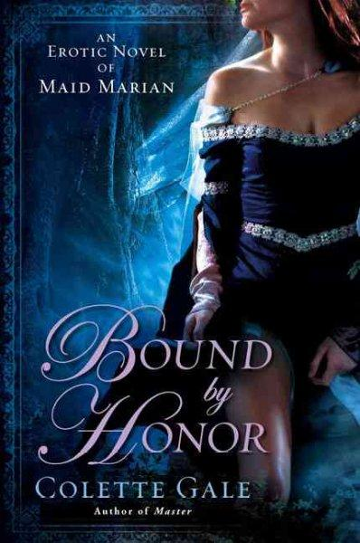 Bound by Honor: An Erotic Novel of Maid Marian (Paperback)