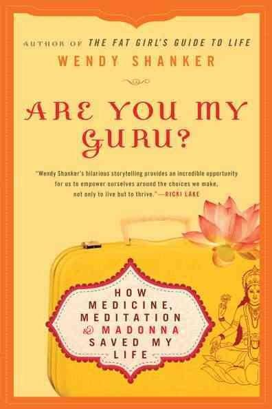 Are You My Guru?: How Medicine, Meditation & Madonna Saved My Life (Paperback)
