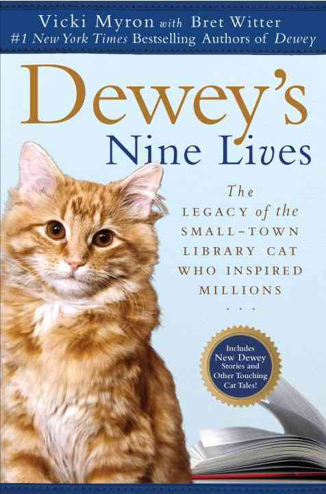 Dewey's Nine Lives: The Legacy of the Small-Town Library Cat Who Inspired Millions (Paperback)