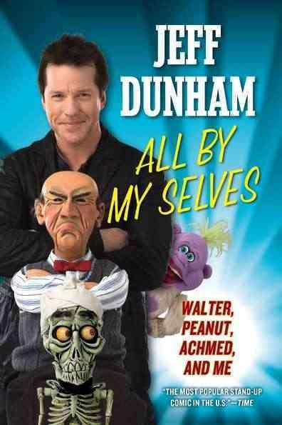 All By My Selves: Walter, Peanut, Achmed, and Me (Paperback)