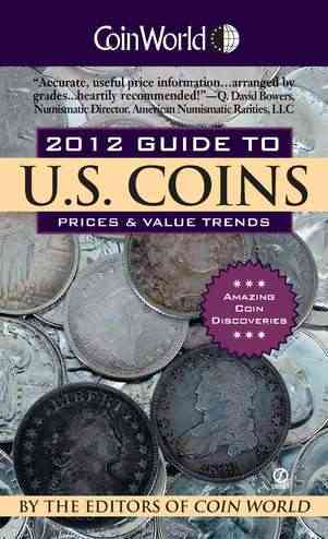Coin World Guide to U.S. Coins, Prices & Value Trends 2012 (Paperback)