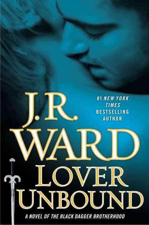 Lover Unbound: A Novel of the Black Dagger Brotherhood (Hardcover)