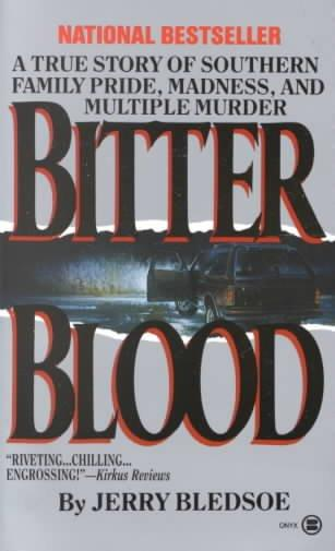 Bitter Blood: A True Story of Southern Family Pride, Madness, and Multiple Murder (Paperback)
