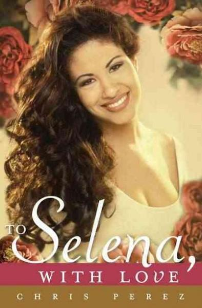 To Selena, with Love (Hardcover)