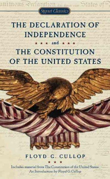 The Declaration of Independence and The Constitution of the United States of America (Paperback)