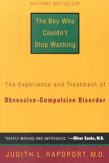 The Boy Who Couldn't Stop Washing: The Experience & Treatment of Obsessive-Compulsive Disorder (Paperback)