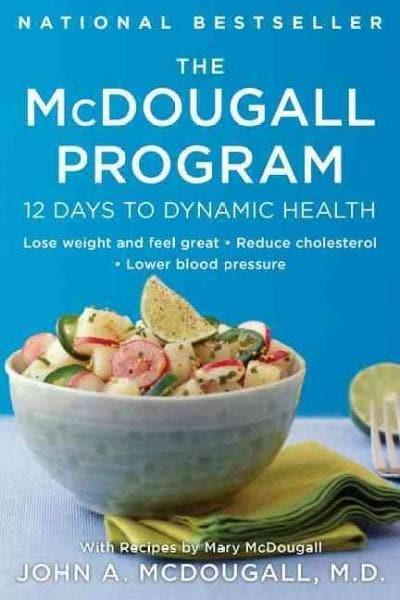 The McDougall Program: Twelve Days to Dynamic Health (Paperback)