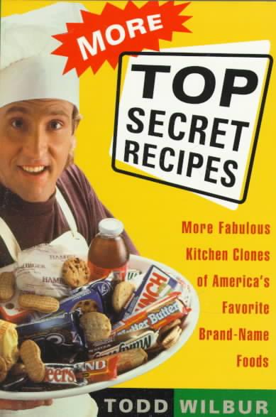 More Top Secret Recipes: More Fabulous Kitchen Clones of America's Favorite Brand-Name Foods (Paperback)