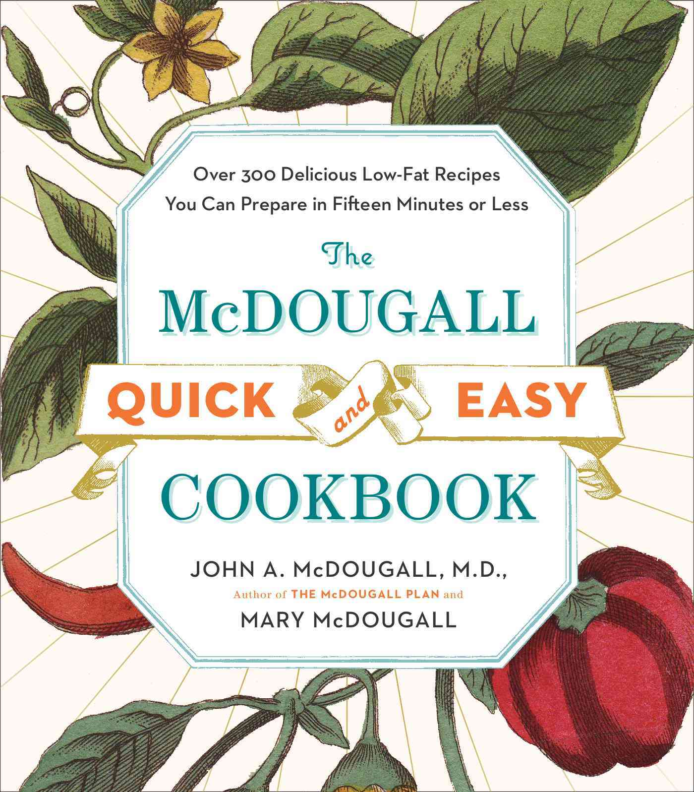 The McDougall Quick & Easy Cookbook: Over 300 Delicious Low-Fat Recipes You Can Prepare in Fifteen Minutes or Less (Paperback)