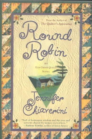 Round Robin: An Elm Creek Quilts Novel (Paperback)