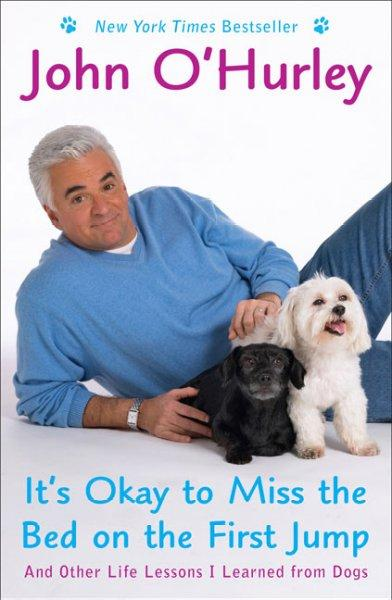 It's Okay to Miss the Bed on the First Jump: And Other Life Lessons I Learned from Dogs (Paperback)