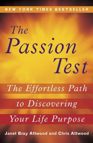 The Passion Test: The Effortless Path to Discovering Your Life Purpose (Paperback)