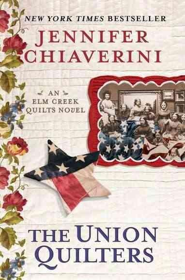 The Union Quilters: An Elm Creek Quilts Novel (Paperback)