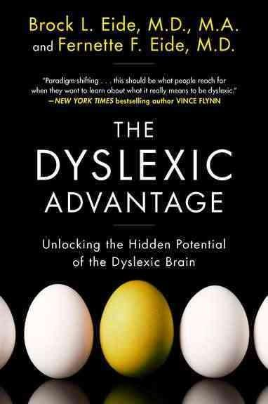 The Dyslexic Advantage: Unlocking the Hidden Potential of the Dyslexic Brain (Paperback)