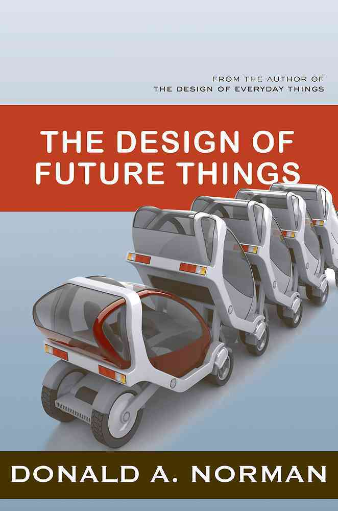 The Design of Future Things (Paperback)