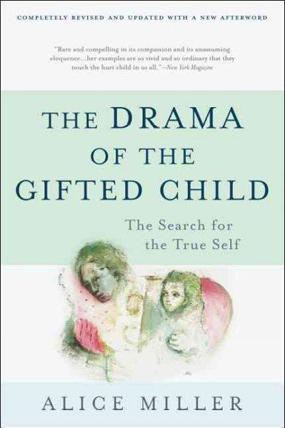 The Drama of the Gifted Child: The Search for the True Self (Paperback)