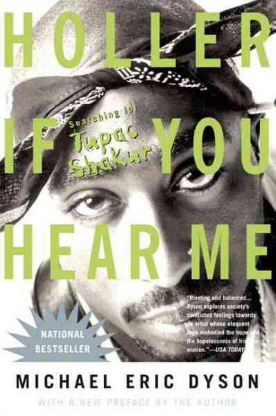 Holler If You Hear Me: Searching for Tupac Shakur (Paperback)