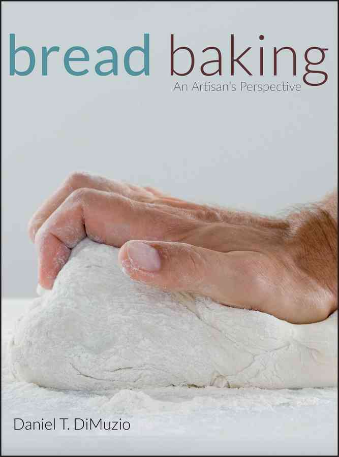 Bread Baking: An Artisan's Perspective (Hardcover)