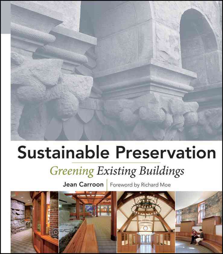 Sustainable Preservation: Greening Existing Buildings (Hardcover)