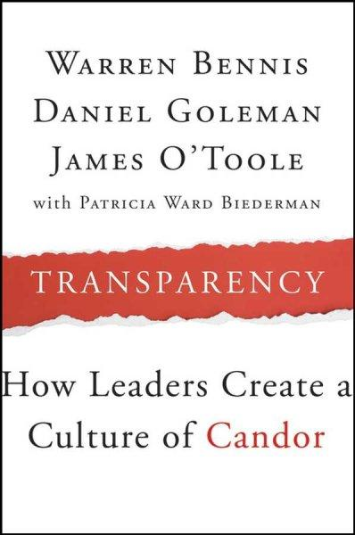Transparency: How Leaders Create a Culture of Candor (Hardcover)