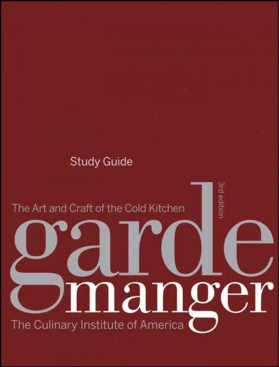 Garde Manger: The Art and Craft of the Cold Kitchen (Paperback)