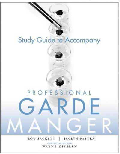 Professional Garde Manger: A Comprehensive Guide to Cold Food Preparation (Paperback)