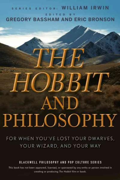 The Hobbit and Philosophy: For When You've Lost Your Dwarves, Your Wizard, and Your Way (Paperback)