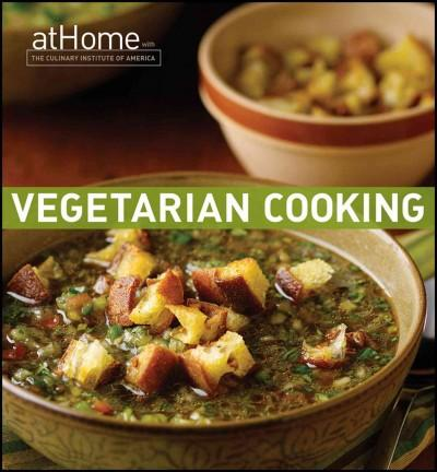 Vegetarian Cooking at Home with the Culinary Institute of America (Hardcover)