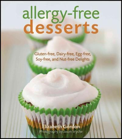Allergy-Free Desserts: Gluten-free, Dairy-free, Egg-free, Soy-free, and Nut-free Delights (Hardcover)