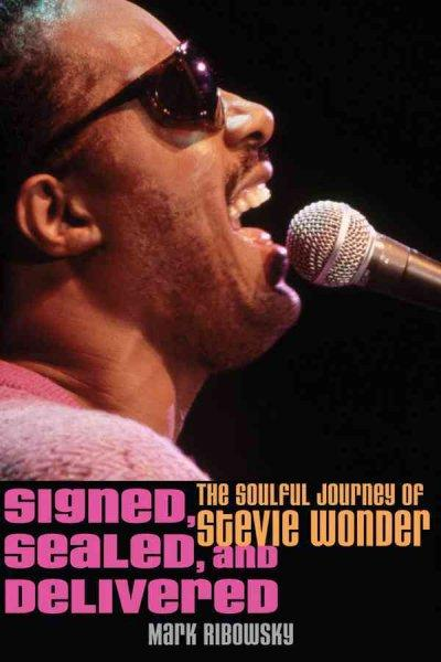 Signed, Sealed, and Delivered: The Soulful Journey of Stevie Wonder (Hardcover)