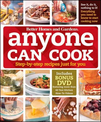 Better Homes and Gardens Anyone Can Cook: Step-by-step Recipes Just for You (Hardcover)