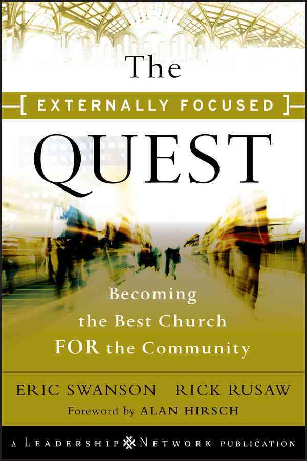 The Externally Focused Quest: Becoming the Best Church for the Community (Hardcover)