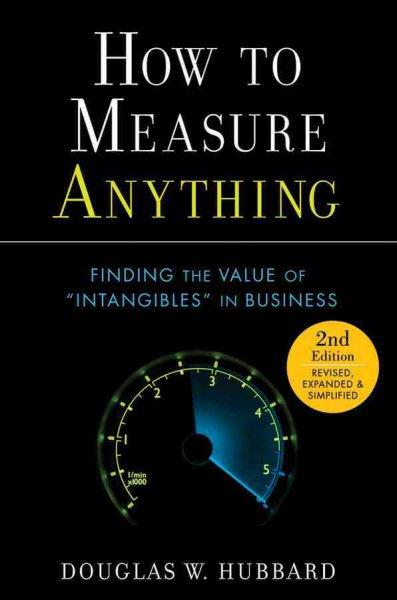 "How to Measure Anything: Finding the Value of ""Intangibles"" in Business (Hardcover)"