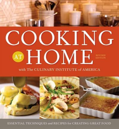 Cooking at Home With the Culinary Institute of America (Hardcover)