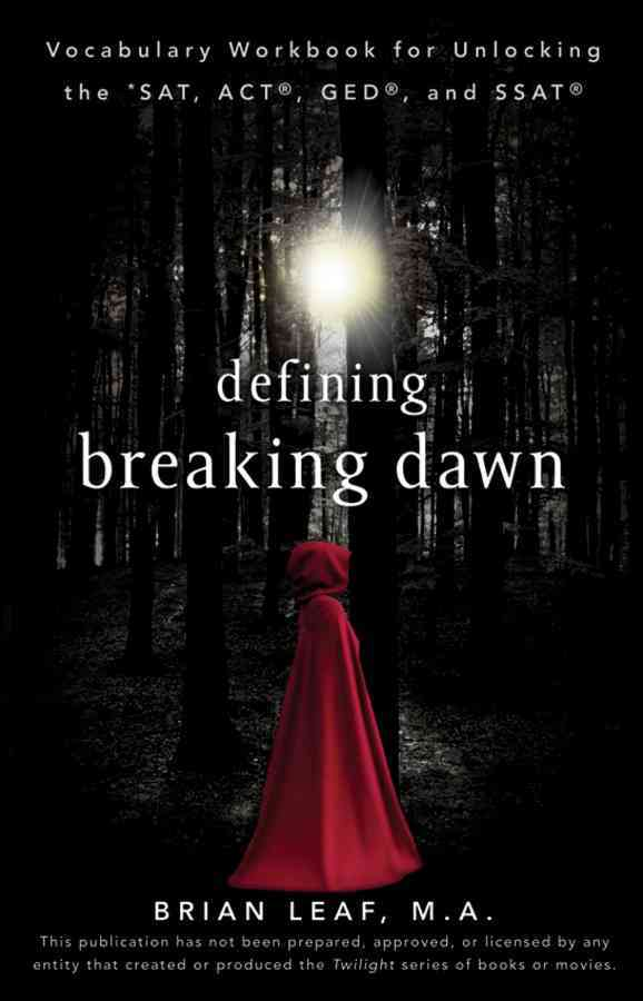 Defining:Defining Breaking Dawn:Vocabulary Workbook for Unlocking the SAT, ACT, GED, and SSAT(Paperback / softback)