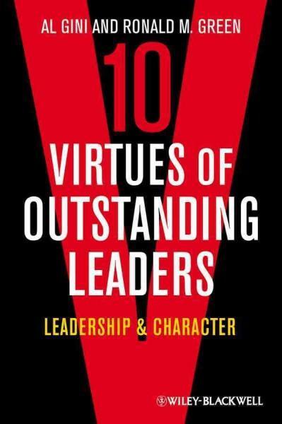 10 Virtues of Outstanding Leaders: Leadership & Character (Paperback)