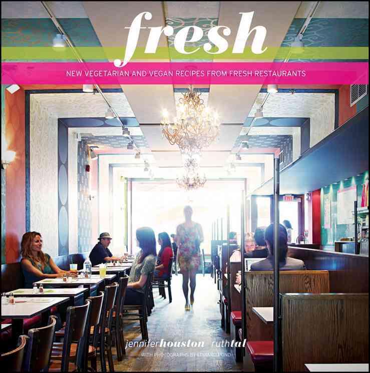 Fresh: New Vegetarian and Vegan Recipes from Fresh Restaurants (Paperback)