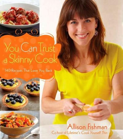 You Can Trust a Skinny Cook (Hardcover)