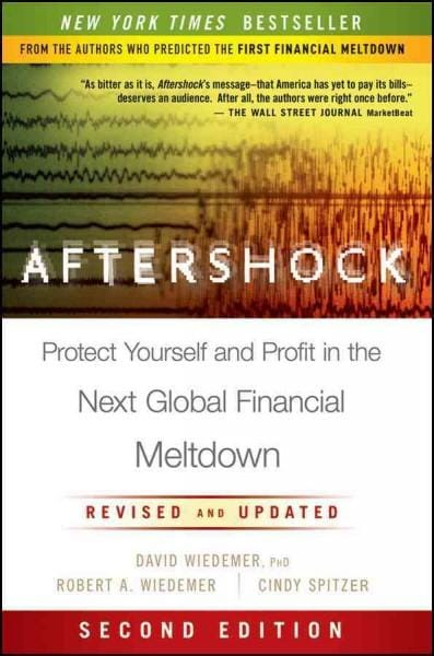 Aftershock: Protect Yourself and Profit in the Next Global Financial Meltdown (Hardcover)