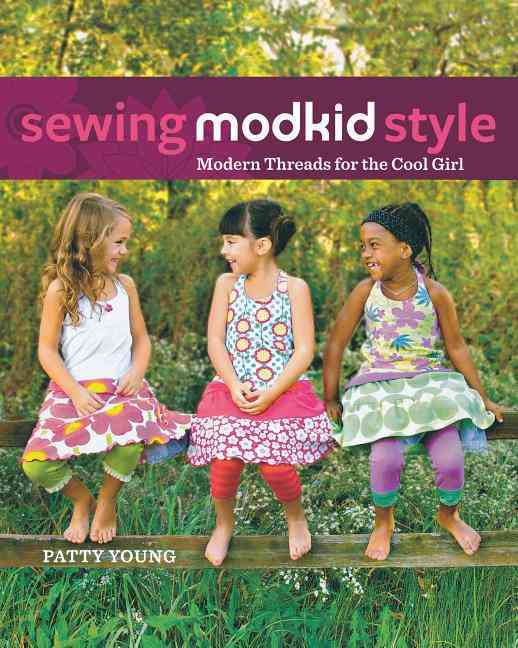 Sewing MODKID Style: Modern Threads for the Cool Girl (Hardcover)