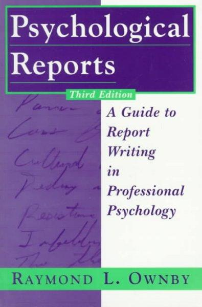 Psychological Reports: A Guide to Report Writing in Professional Psychology (Paperback)