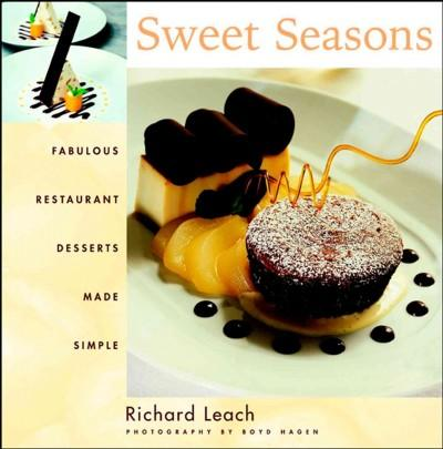 Sweet Seasons: Fabulous Restaurant Desserts Made Simple (Hardcover)