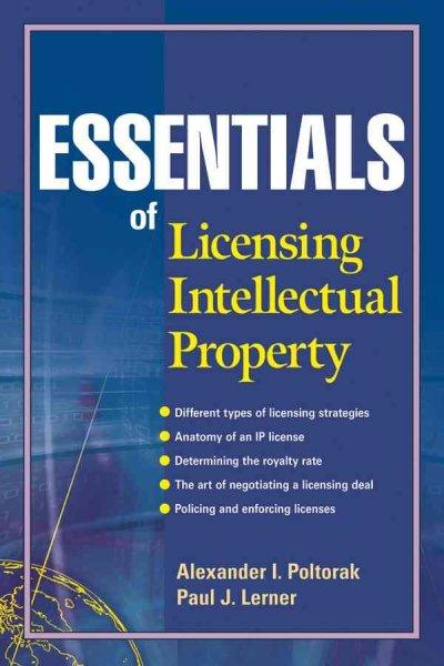 Essentials of Licensing Intellectual Property (Paperback)