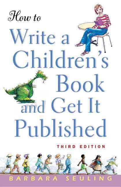 How to Write a Children's Book and Get It Published (Paperback)