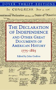 The Declaration of Independence and Other Great Documents of American History, 1775™1864 (Paperback)