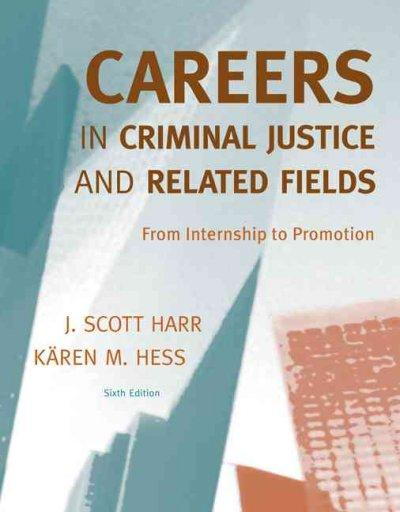 Careers in Criminal Justice and Related Fields: From Internship to Promotion (Paperback)