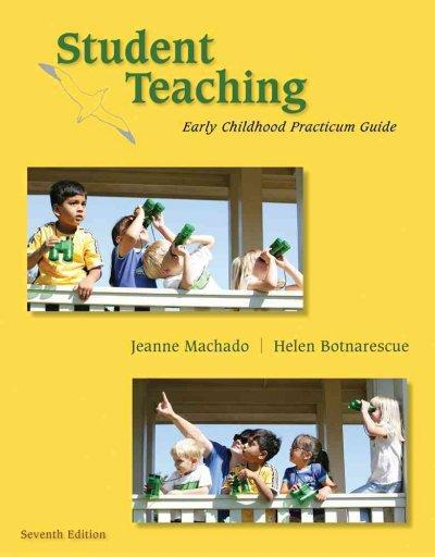 Student Teaching: Early Childhood Practicum Guide (Paperback)